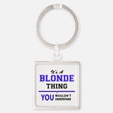 BLONDE thing, you wouldn't understand! Keychains