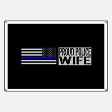 Police: Proud Wife (Black Flag Blue Line) Banner