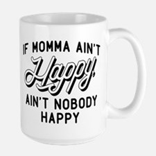 If Momma Ain't Happy Ceramic Mugs