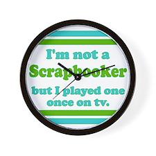 I'm not a scrapbooker Wall Clock