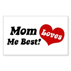 Mom Loves Me Best Rectangle Decal