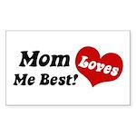 Mom Loves Me Best Rectangle Sticker