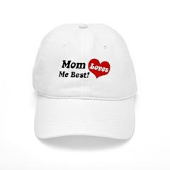 Mom Loves Me Best Baseball Cap