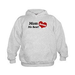 Mom Loves Me Best Hoodie