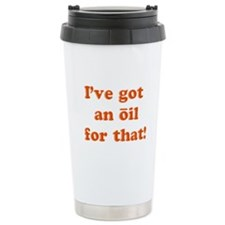oil for that Travel Mug