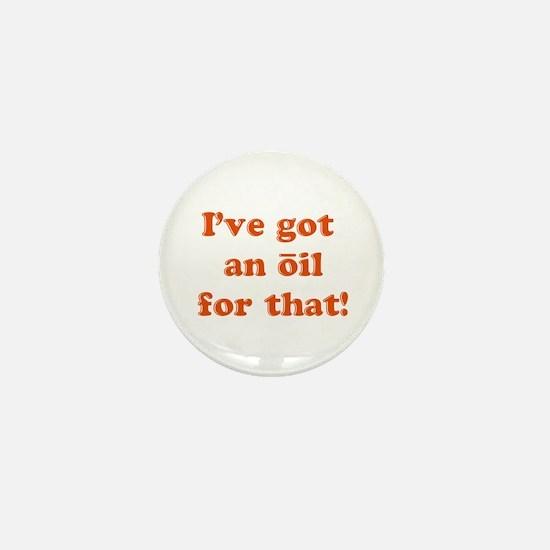oil for that Mini Button