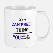CAMPBELL thing, you wouldn't understand! Mugs