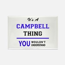 CAMPBELL thing, you wouldn't understand! Magnets