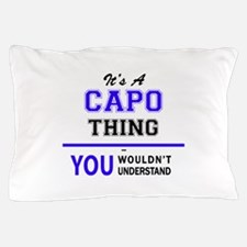 CAPO thing, you wouldn't understand! Pillow Case