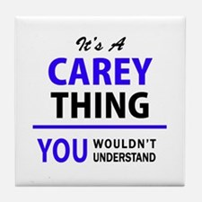 CAREY thing, you wouldn't understand! Tile Coaster