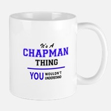 CHAPMAN thing, you wouldn't understand! Mugs