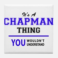 CHAPMAN thing, you wouldn't understan Tile Coaster