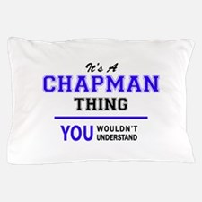 CHAPMAN thing, you wouldn't understand Pillow Case