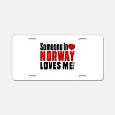 Someone In Norway Loves Me Aluminum License Plate