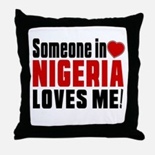 Someone In Nigeria Loves Me Throw Pillow