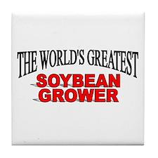 """The World's Greatest Soybean Grower"" Tile Coaster"