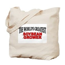 """The World's Greatest Soybean Grower"" Tote Bag"