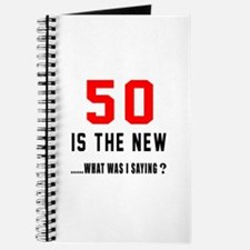 50 Is The New What Was I Saying ? Journal
