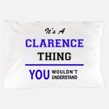 CLARA thing, you wouldn't understand! Pillow Case