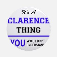 CLARA thing, you wouldn't understan Round Ornament