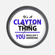CLAYTON thing, you wouldn't understand! Wall Clock