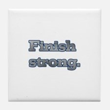 Finish strong - Sports and motivation Tile Coaster
