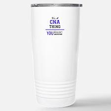 CNA thing, you wouldn't Travel Mug