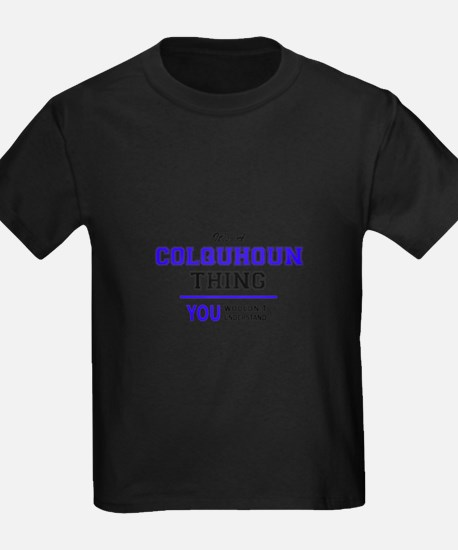 COLQUHOUN thing, you wouldn't understand! T-Shirt