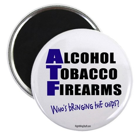 "ATF Who's Bringing Chips? 2.25"" Magnet (10 pack)"