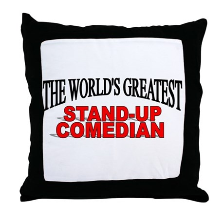 """""""The World's Greatest Stand-Up Comedian"""" Throw Pil"""