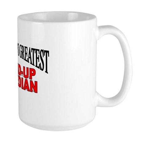 """The World's Greatest Stand-Up Comedian"" Large Mug"