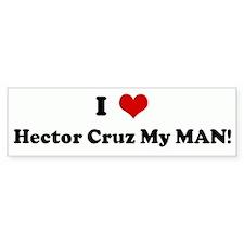 I Love Hector Cruz My MAN! Bumper Bumper Sticker