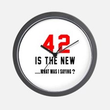 42 Is The New What Was I Saying ? Wall Clock