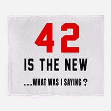 42 Is The New What Was I Saying ? Throw Blanket