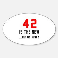 42 Is The New What Was I Saying ? Decal