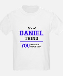 DANIEL thing, you wouldn't understand! T-Shirt