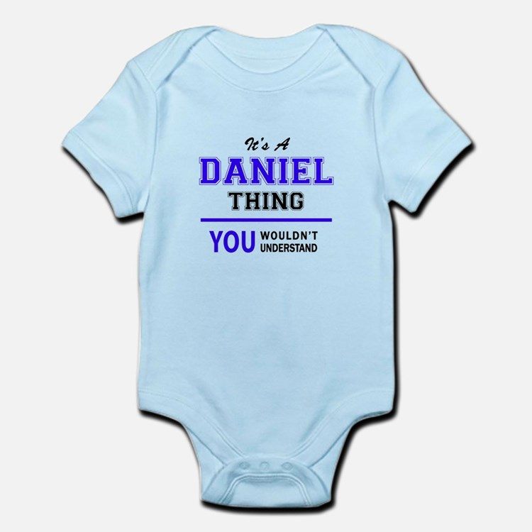 DANIEL thing, you wouldn't understand! Body Suit