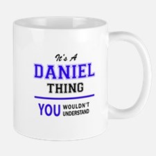 DANIEL thing, you wouldn't understand! Mugs