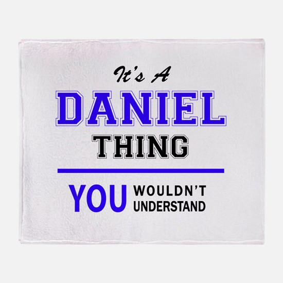 DANIEL thing, you wouldn't understan Throw Blanket