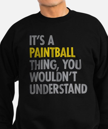 Its A Paintball Thing Sweatshirt