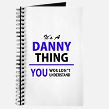DANNY thing, you wouldn't understand! Journal