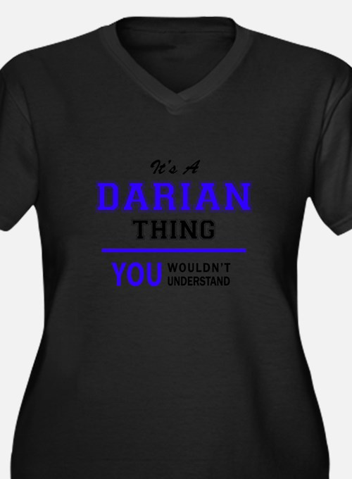 DARIAN thing, you wouldn't under Plus Size T-Shirt
