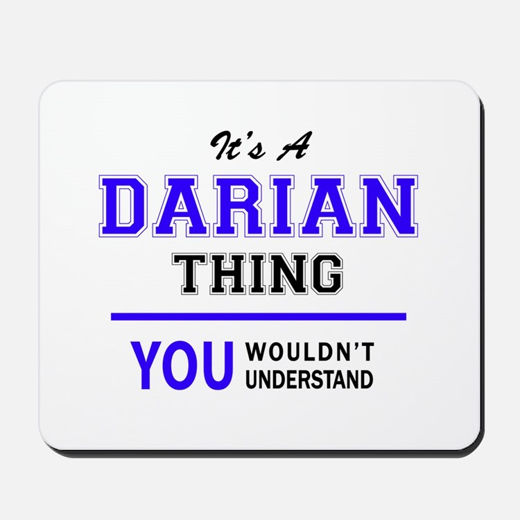 DARIAN thing, you wouldn't understand! Mousepad
