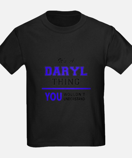 DARYL thing, you wouldn't understand! T-Shirt