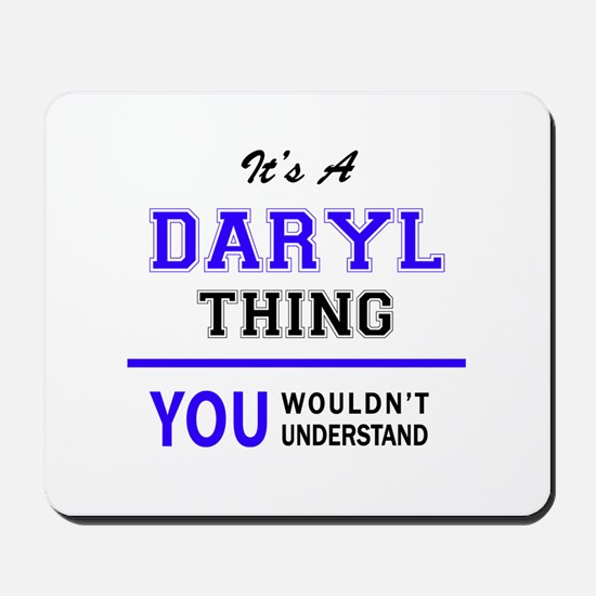 DARYL thing, you wouldn't understand! Mousepad