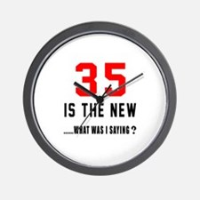 35 Is The New What Was I Saying ? Wall Clock