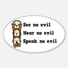 See Hear Speak No Evil Oval Decal
