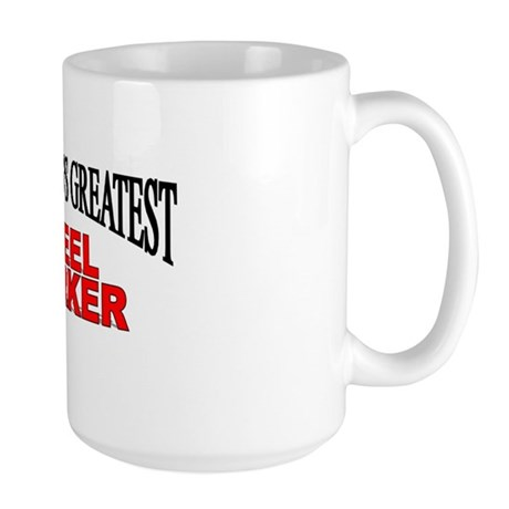 """The World's Greatest Steel Worker"" Large Mug"