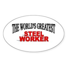 """The World's Greatest Steel Worker"" Oval Decal"
