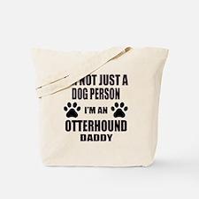I'm an Otterhound Daddy Tote Bag